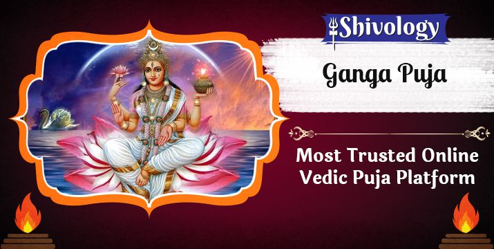 गंगा पूजा | Ganga Puja Benefits & Mantra