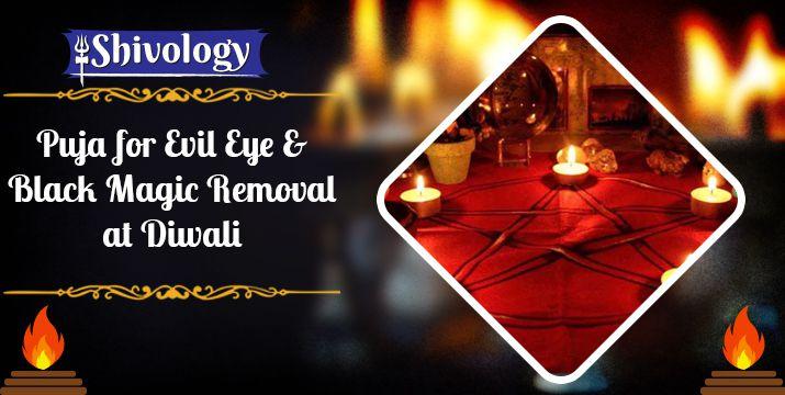 Evil Eye and Black Magic Removal Puja at Diwali | बुक करें पूजा इस दिवाली